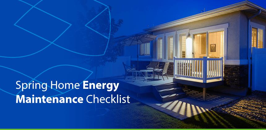 Spring Home Energy Maintenance Checklist