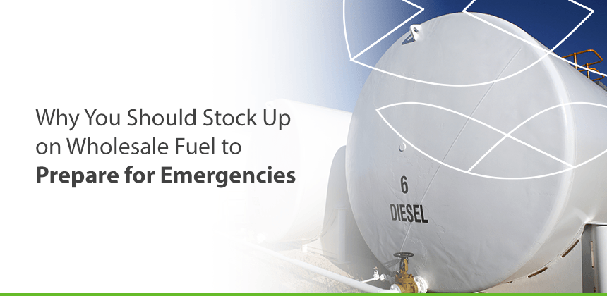 Why You Should Stock Up on Wholesale Fuel to Prepare for Emergencies