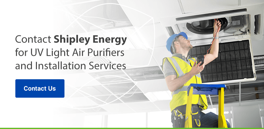 Contact Shipley Energy for UV Light Air Purifiers and Installation Services