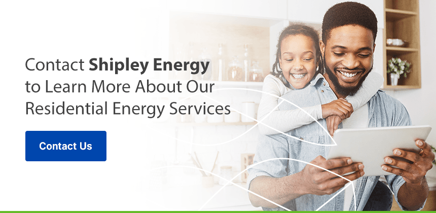 Contact Shipley Energy to Learn More About Our Residential Energy Services
