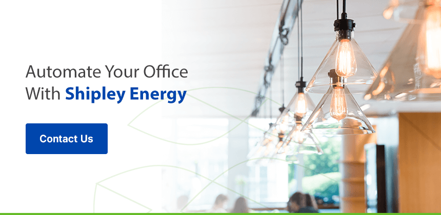 Automate Your Office With Shipley Energy