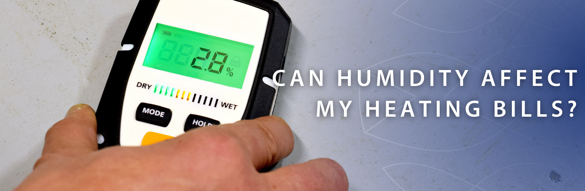 person holding a hygrometer to check if humidity affects heating bills